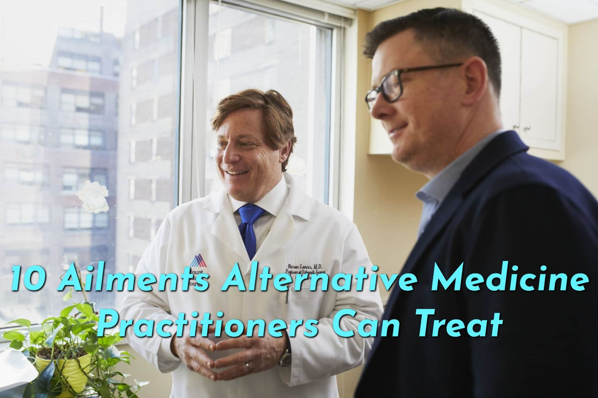 10 Things an Alternative Medicine Practitioner Can Treat - Two men standing bedside