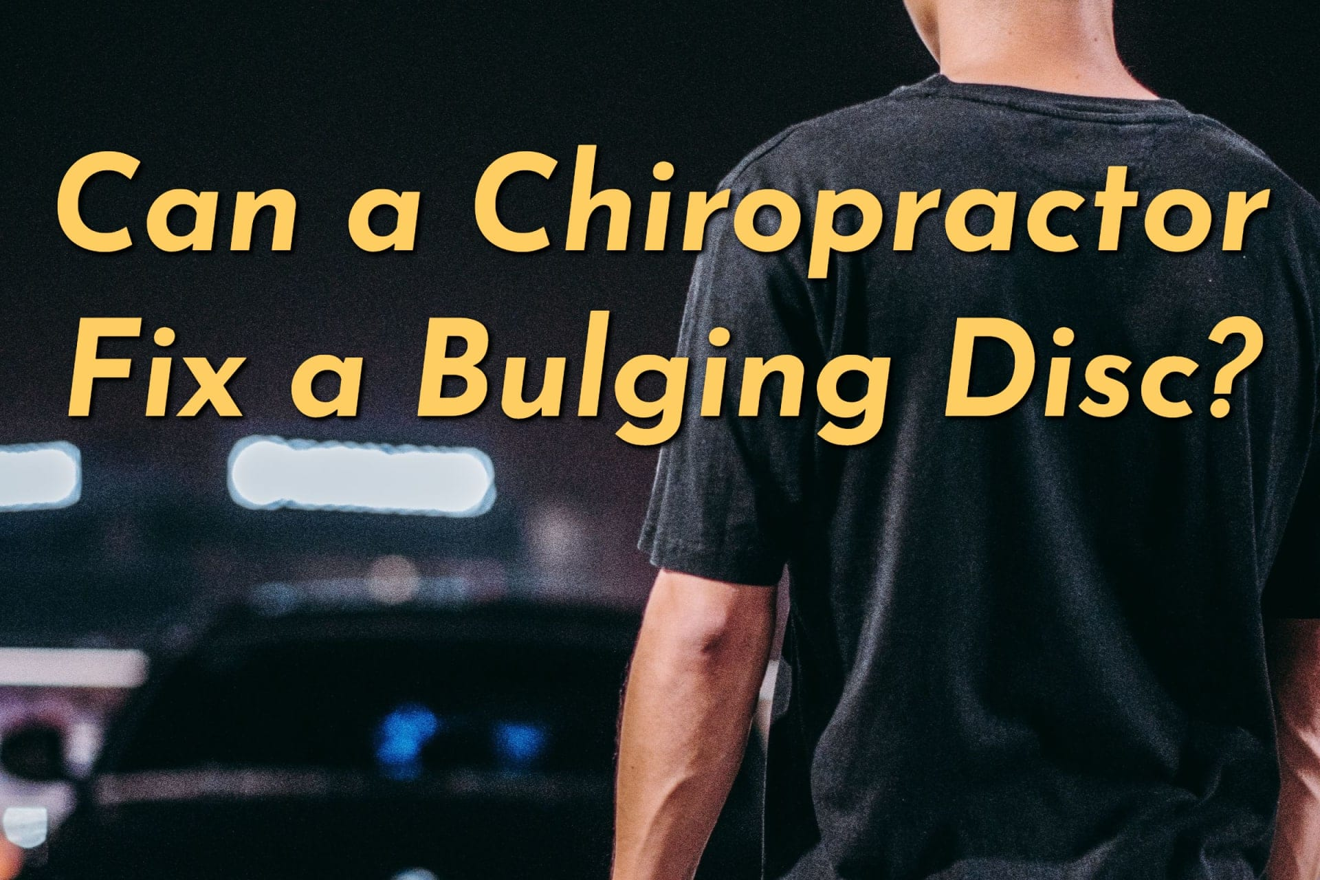 Can a Chiropractor Fix a Bulging Disc? - man holding back