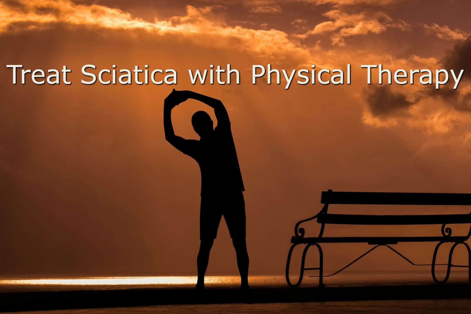 Treat Sciatica with Physical Therapy